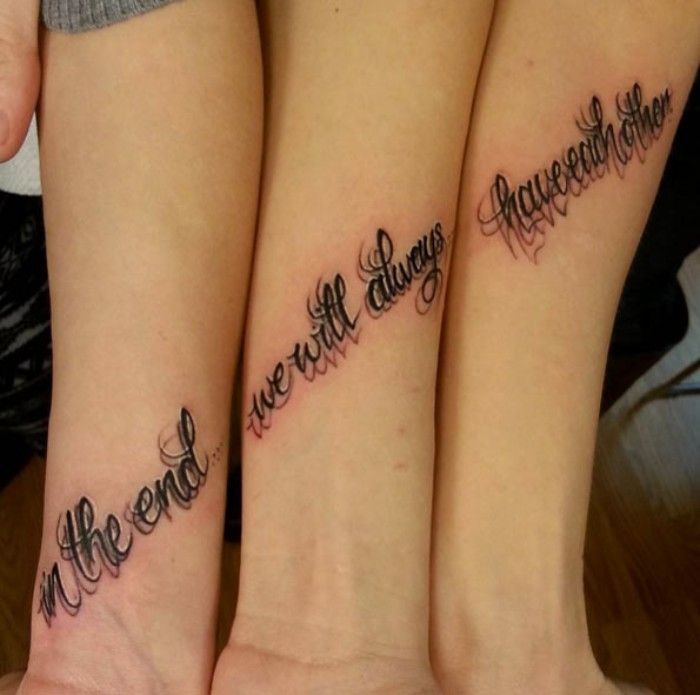 drop shadow effect tattoo, done accross three arms, matching friend tattoos, featuring the message, in the end we will always have each other