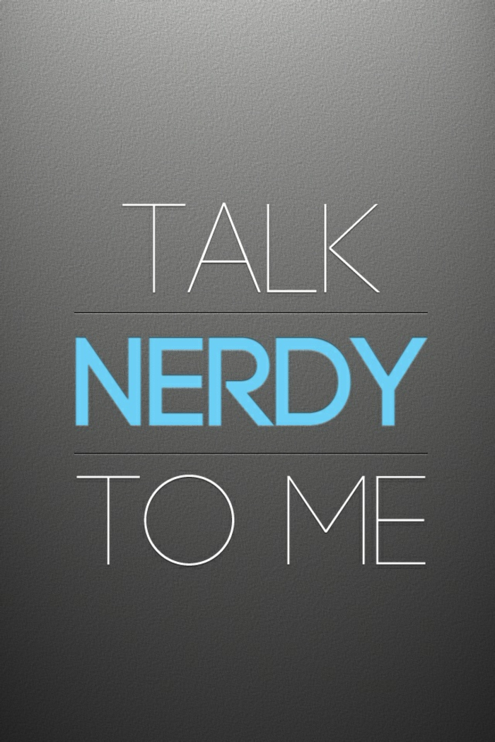 awesome iphone wallpapers, talk nerdy to me, grey background