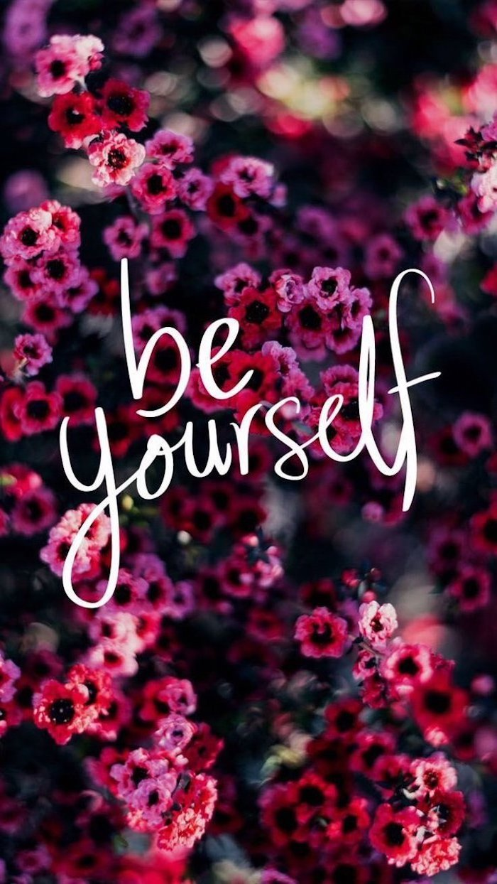 be yourself, cute backgrounds, pink and red flowers, in the background