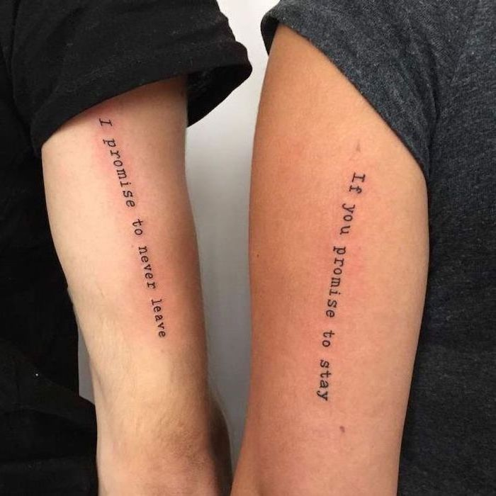 i promise to never leave, if you promise to stay, back of arm tattoos, couple tattoos ideas gallery