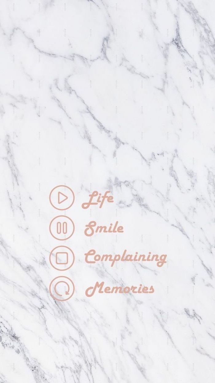 marble background, cute phone wallpapers, life and smile, complaining and memories