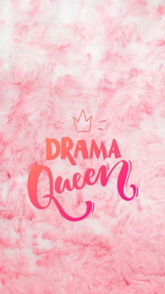 drama queen, cute phone wallpapers, pink background