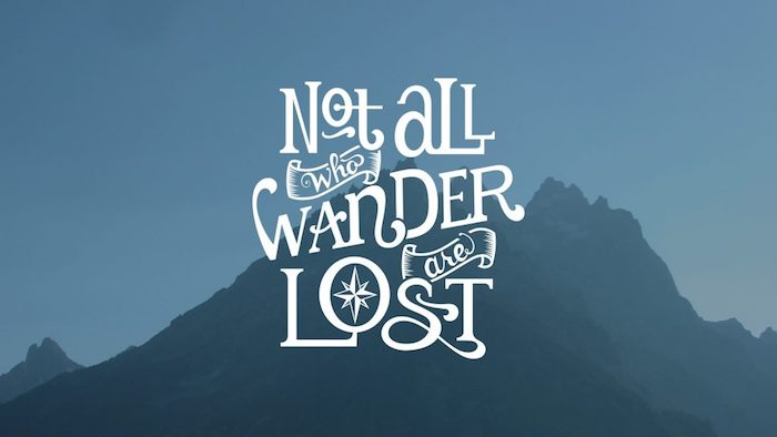 not all who wander are lost, tumblr wallpaper, mountain landscape, inspirational quote
