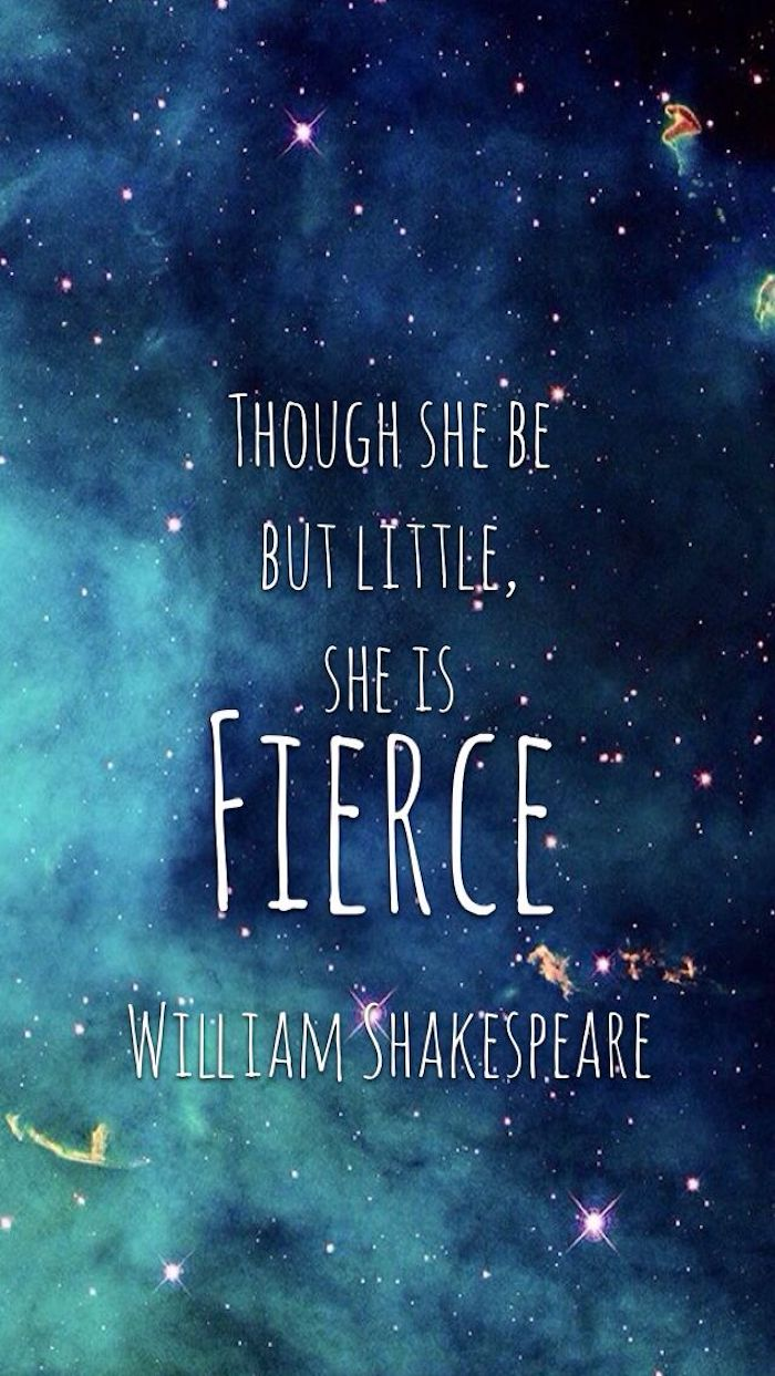 though she be but little, she is fierce, william shakespeare quote, flower wallpaper tumblr, galaxy sky