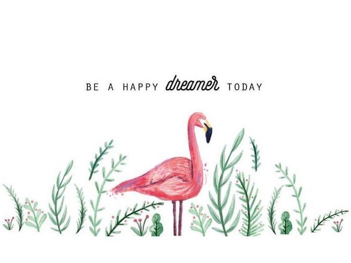cute wallpapers 2019, pink flamingo, be a happy dreamer today, white background