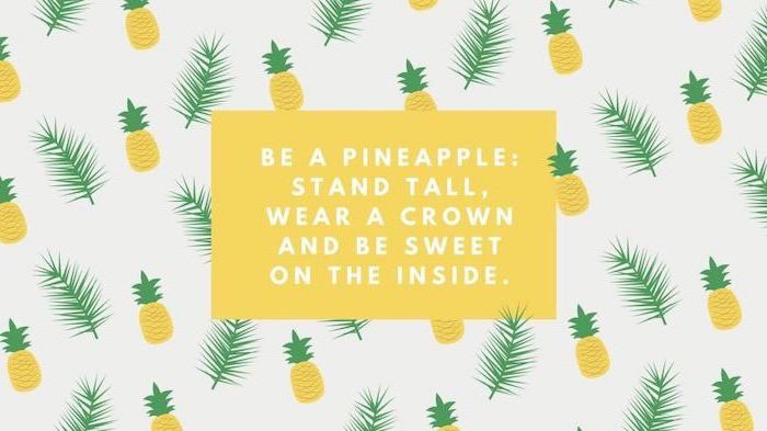 be a pineapple, green palm leaves, cute desktop backgrounds, white background, motivational quotes