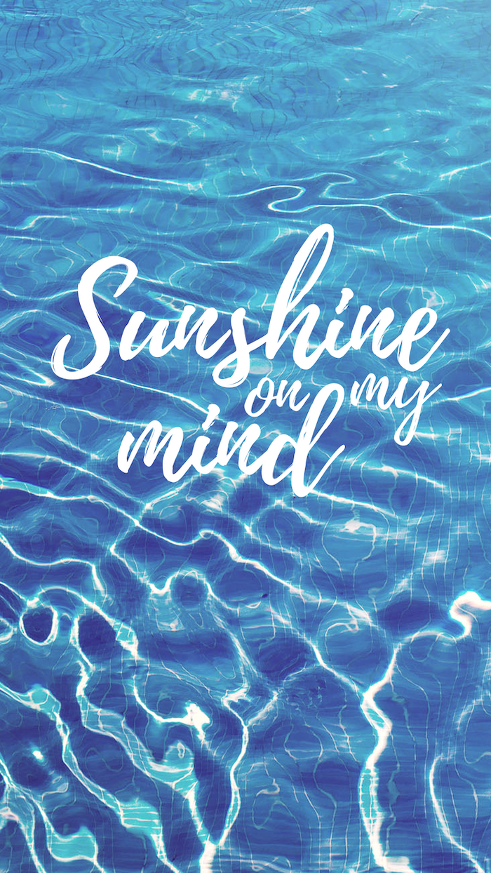 sunshine on my mind, cute quote wallpapers, blue pool water