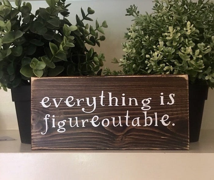 everything is figureoutable, wooden sign, office desk decor, potted plants