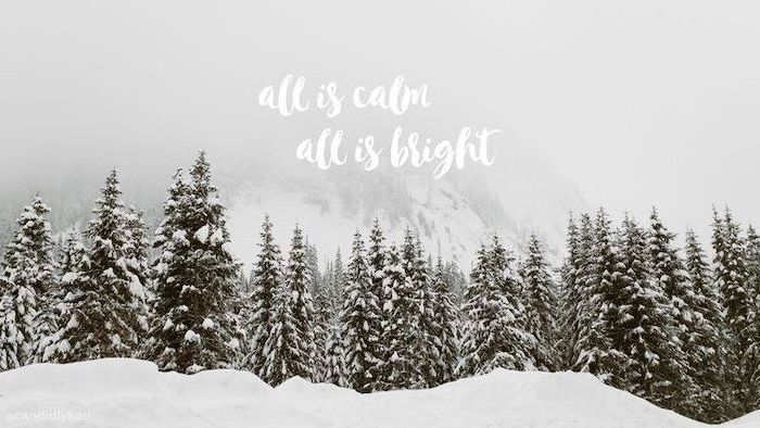 all is calm, all is bright, written over mountain landscape, snow wallpaper, tall trees covered with snow under the fog