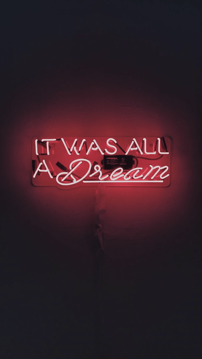 it was all a dream, red neon sign, cute aesthetic backgrounds, hanged on white wall
