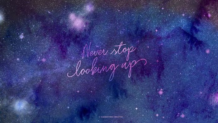 never stop looking up, written in pink over purple and pink galaxy background, space wallpaper 4k, sky filled with stars