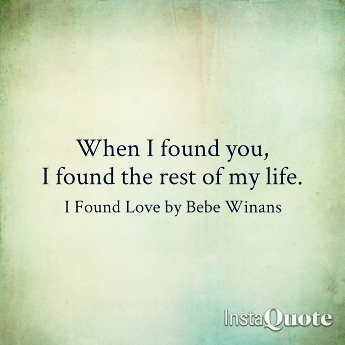 when i founf you i found the rest of my life, i found love, song by bebe winans, wedding songs