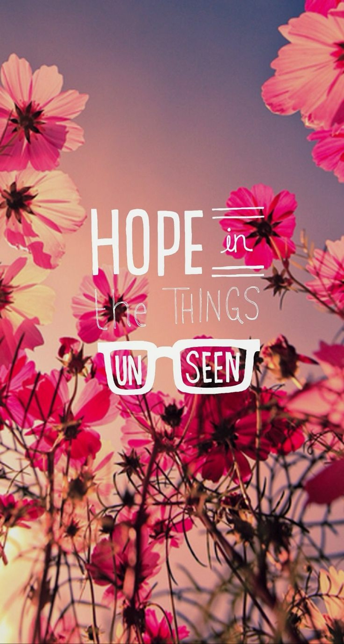 hope in the things unseen, strength motivational quotes, background photo of pink flowers