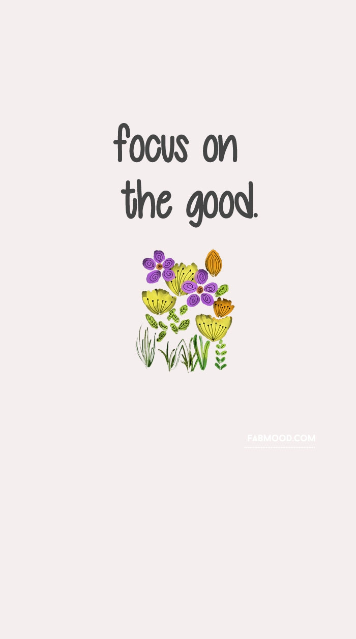focus on the good, written with grey letters, quotes about strength and hope, white background with flowers and butterflies