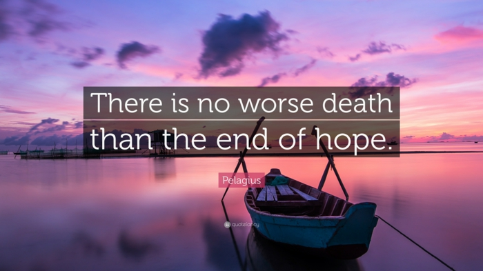there is no worse death than the end of hope, positive hopes quote, background photo of boat in the water