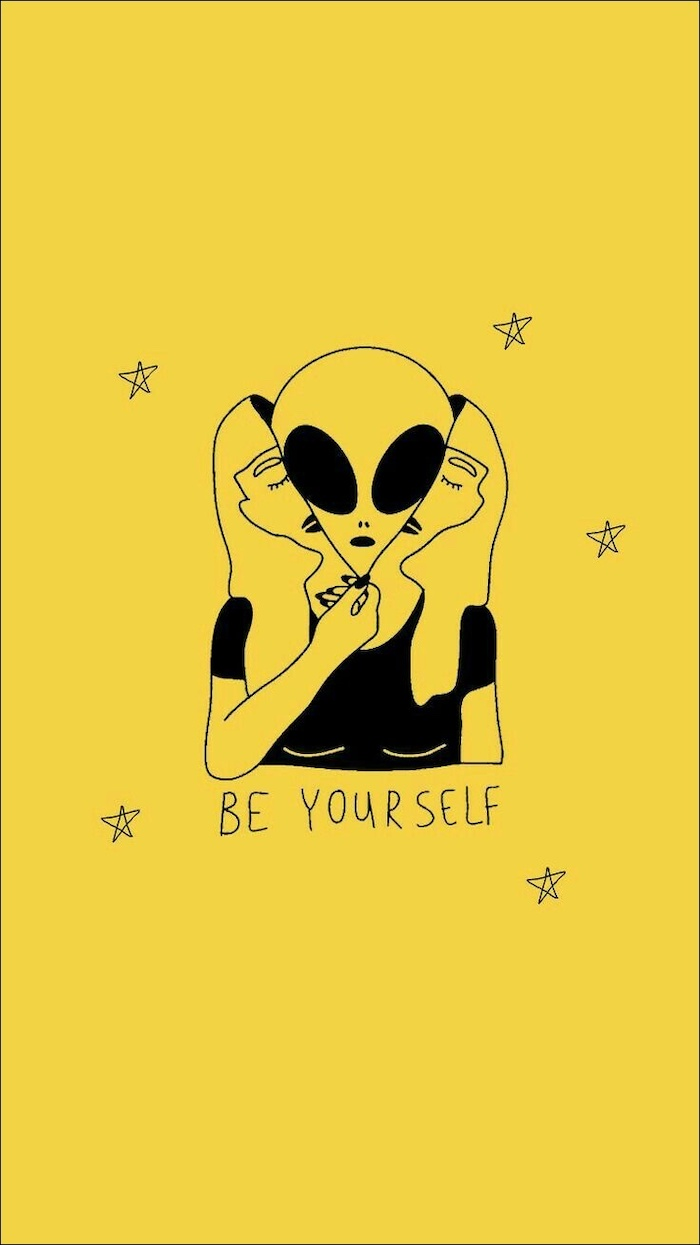 be yourself written in black on yellow background cute funny wallpapers drawing of alien disguised as woman