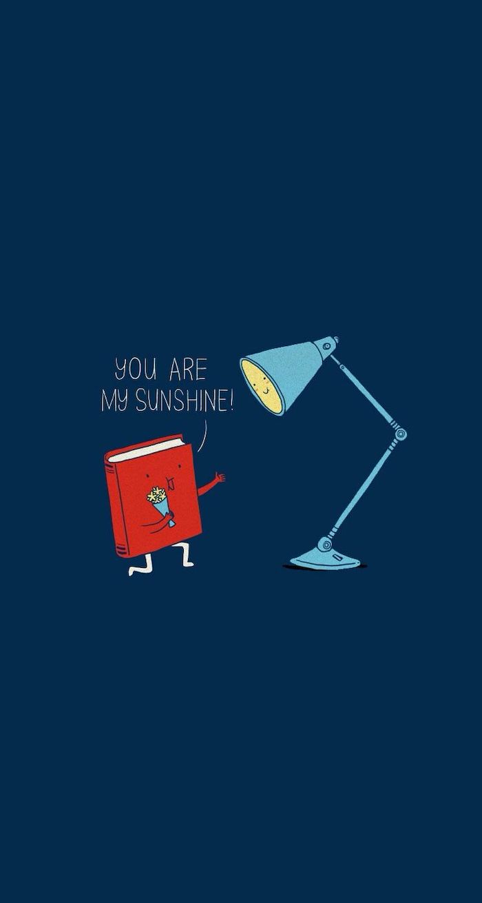 funny wallpapers for phones drawing of lamp and book you are my sunshine written on dark blue background