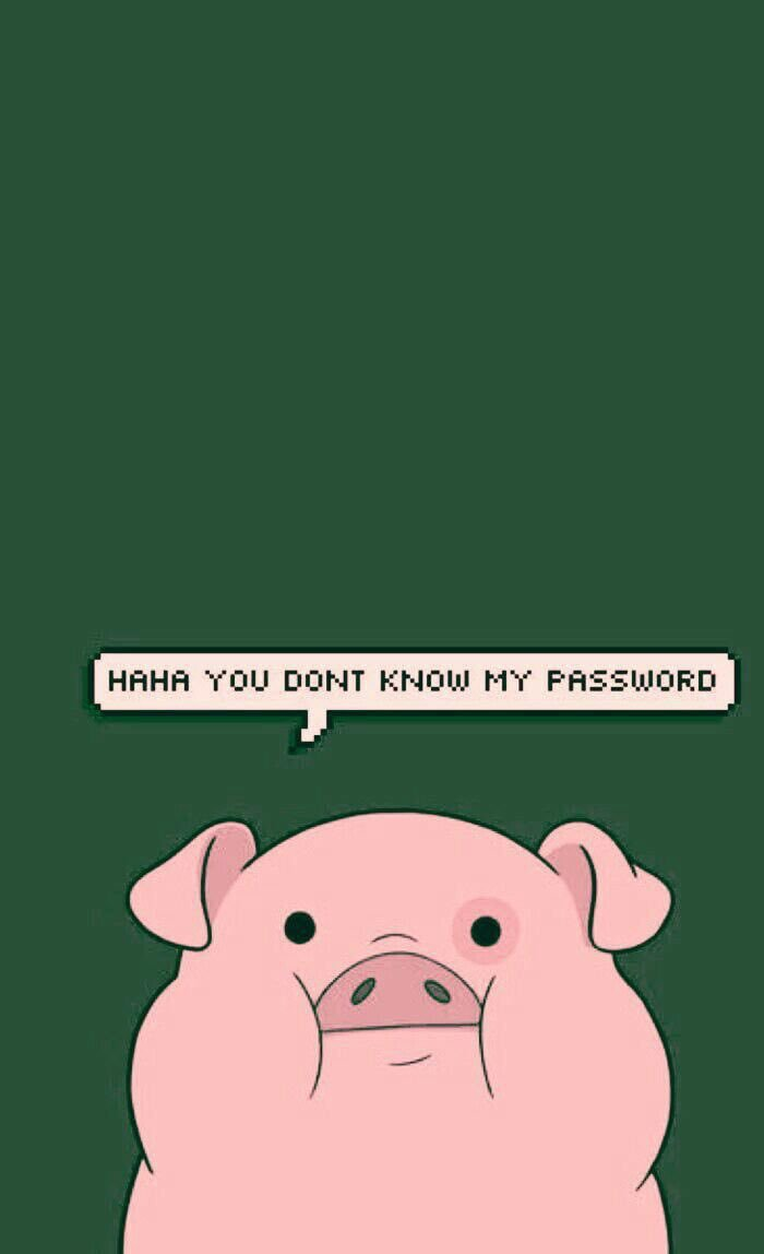 haha you dont know my password funny wallpapers for phones written over a drawing of a pig on green background