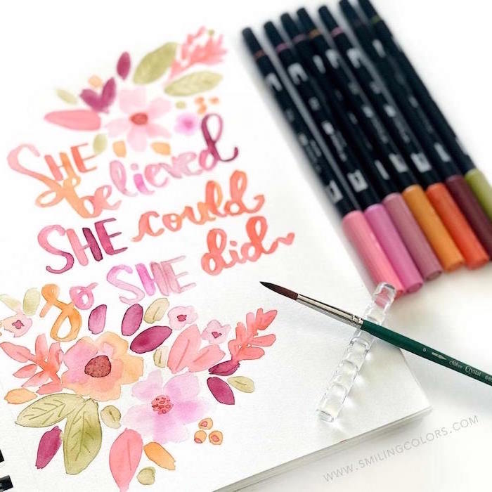 she believed she could so she did, written on white background, surrounded by flowers, watercolor painting ideas