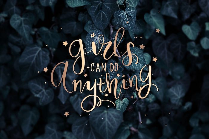 girls can do anything written with gold letters in the middle cute aesthetic wallpapers green ivy leaves in the background