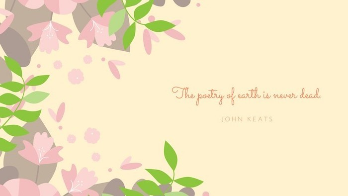 the poetry of earth is never dead john keats quote written on yellow background pretty flower backgrounds pink background