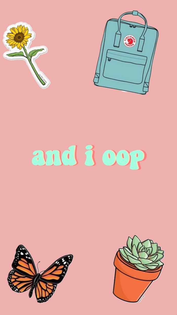 aesthetic vsco backgrounds and i oop written with turquoise letters on pink background butterfly succulent sunflower backpack around it