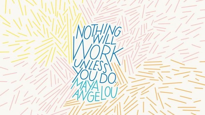 brown pink yellow accents on white background high resolution desktop backgrounds nothing will work unless you do maya angelou quote