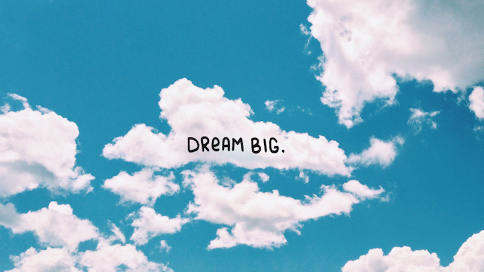 dream big written with black letters free wallpaper for computer blue sky background with white clouds