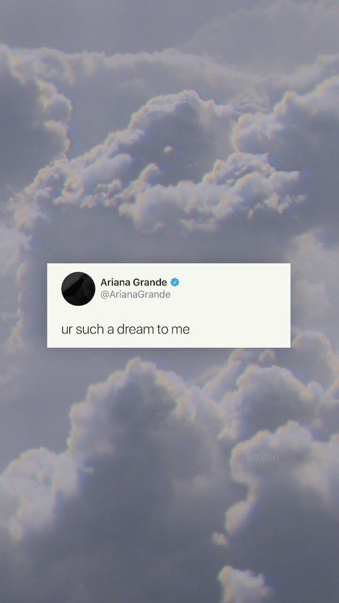 sky with clouds in the background cute vsco wallpapers ariana grande twitter quote ur such a dream to me over it