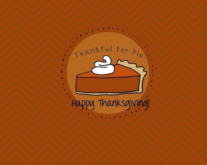 thankful for pie happy thanksgiving written around drawing of piece of pie thanksgiving desktop wallpaper orange background