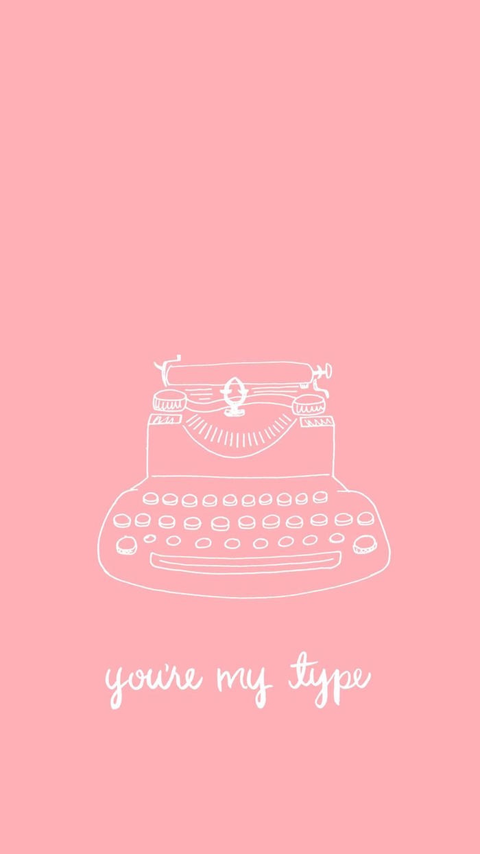 pink background cute valentines day wallpaper white drawing of outline of typewriter you're my type written underneath