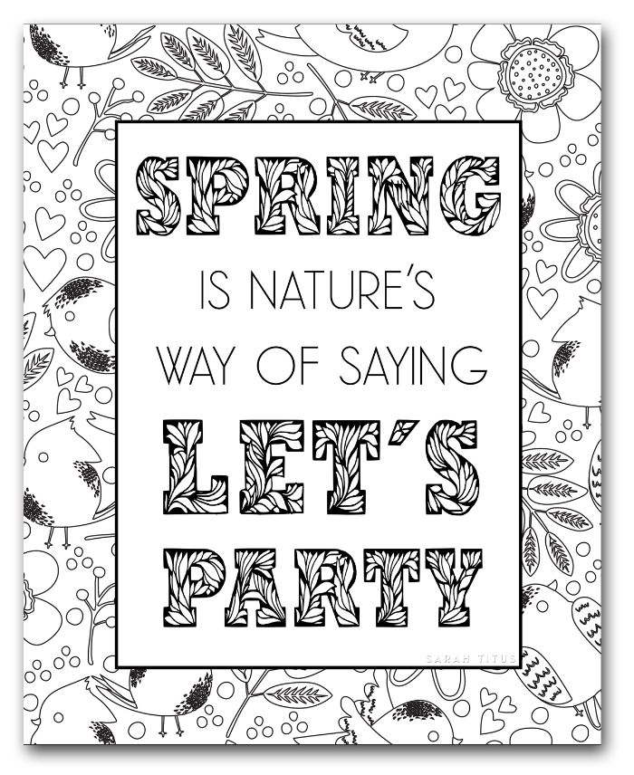 spring is natures way of saying lets party free printable spring coloring pages flowers around it
